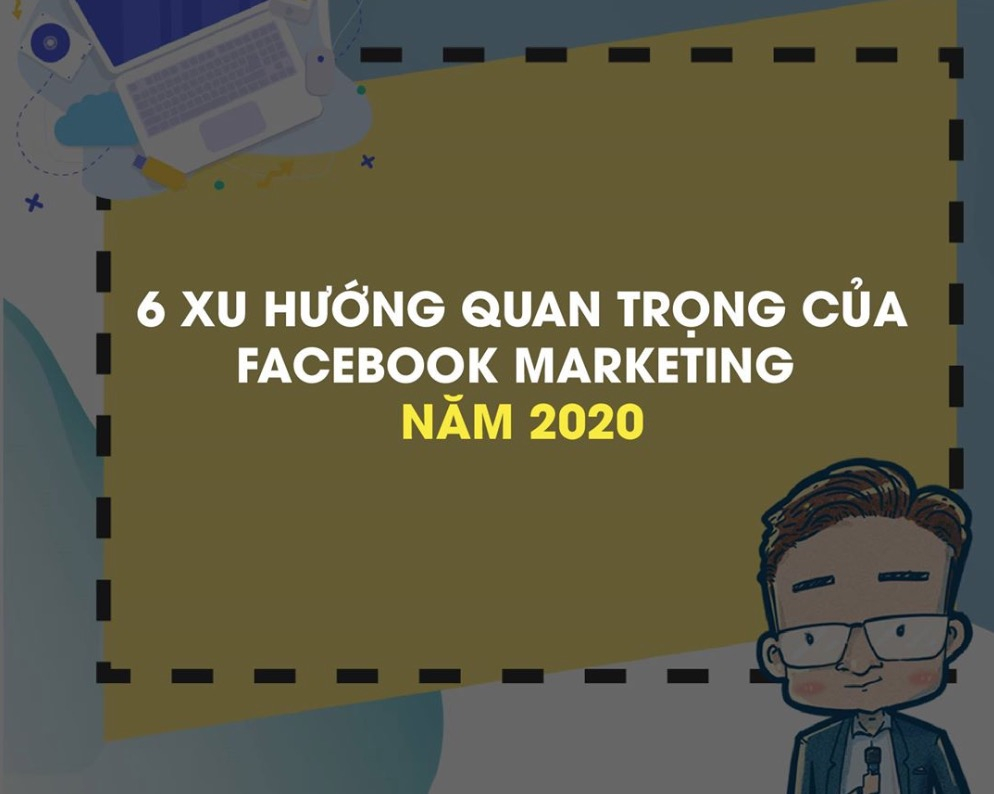 6 xu hướng facebook marketing 2020